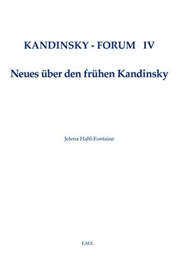 Kandinsky Forum IV: Hahl-Fontaine Jelena