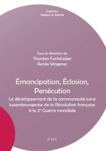 9782806611055: Émancipation, Éclosion, Persécution