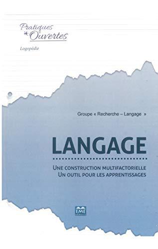 Langage : Une construction multifactorielle, un outil pour les apprentissages: Groupe
