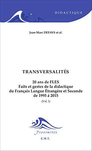 9782806632791: 20 ans de FLES : faits et gestes de la didactique du français langue étrangère et seconde de 1995 à 2015 : Volume 1, Transversalités