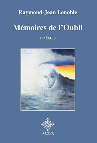 Mémoire de l'oubli: Raymond-Jean Lenoble