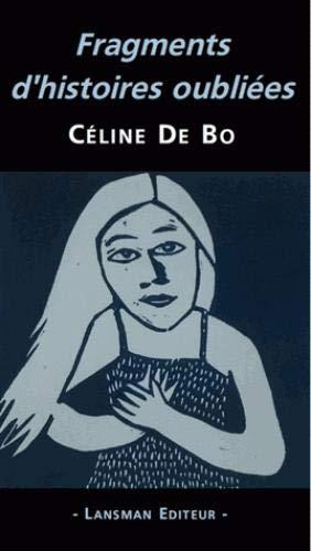 Fragments d'histoires oubliées: De Bo, C�line