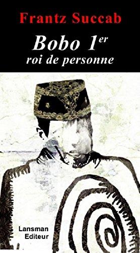 Bobo 1er, roi de personne: Succab, Frantz