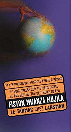 Et les moustiques sont des fruits à pépins: Mwanza Mujila, Fiston