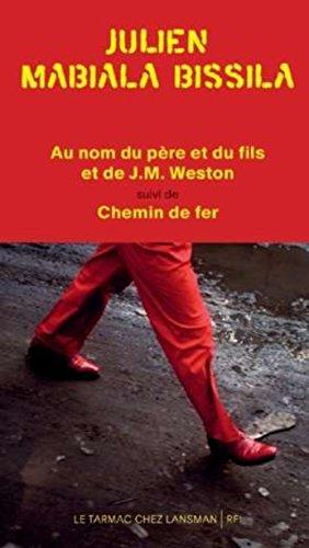 9782807100794: Au nom du père et du fils et de J.M Weston