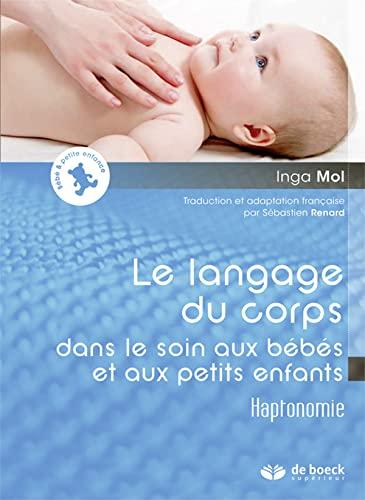 LANGAGE DU CORPS DANS LE SOIN AUX BEBES: MOL 1RE ED 2015