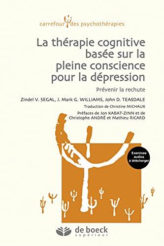 9782807302754: Thérapie cognitive basée sur la pleine conscience pour la dépression : Prévenir la rechute