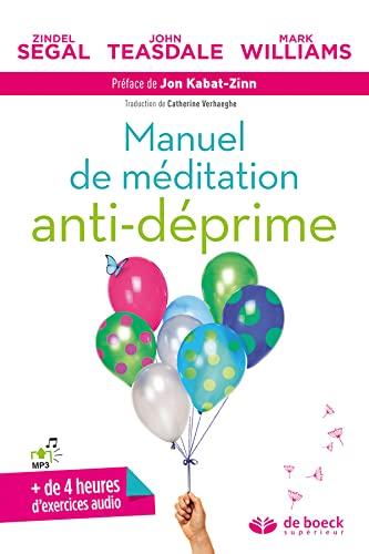 9782807302761: Apprendre à méditer en pleine conscience : Un programme en 8 semaines pour surmonter la dépression et le stress émotionnel