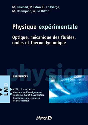 Physique expérimentale : Optique, mécanique des fluides,: Michel Fruchart; Pierre