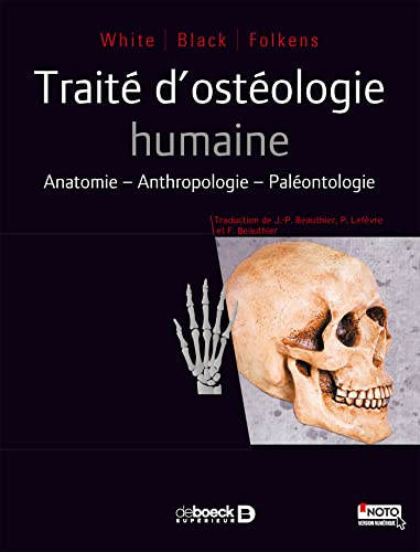 9782807303010: Traité d'ostéologie humaine : Anatomie, anthropologie, paléontologie