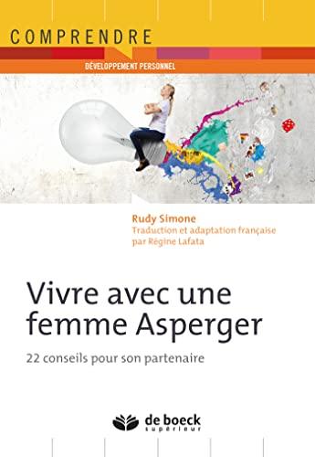 9782807305342: Vivre avec une femme Asperger : 22 conseils pour son partenaire