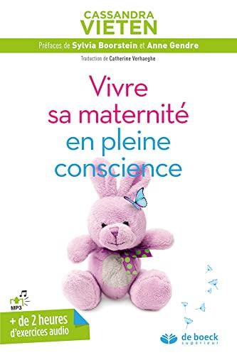 Vivre sa maternité en pleine conscience (Cultiver la pleine conscience)