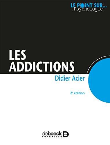 ADDICTIONS -LES-: ACIER D -NED 2016-