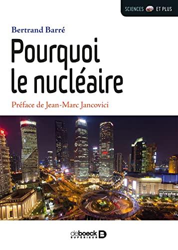 9782807306561: Pourquoi le nucléaire ?