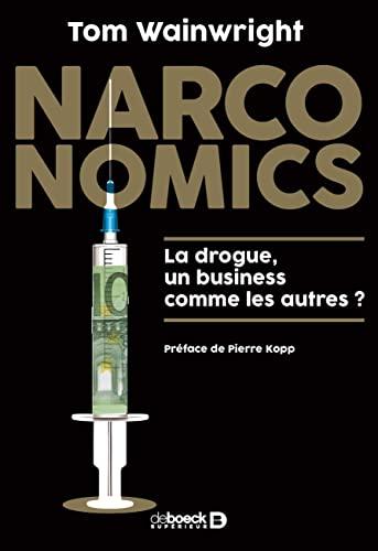 9782807306745: Narconomics : La drogue, un business comme les autres ?