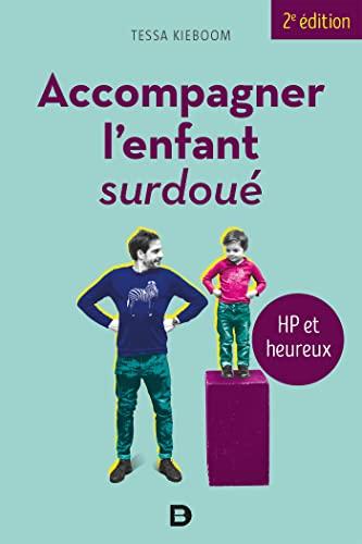 9782807307629: Accompagner l'enfant surdoué : HP et heureux