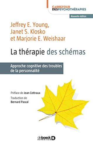 9782807308510: La thérapie des schémas : Approche cognitive des troubles de la personnalité