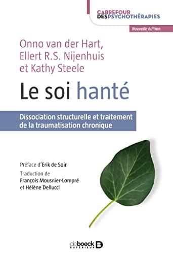 9782807308527: Le soi hanté : Dissociation structurelle et traitement de la traumatisation chronique