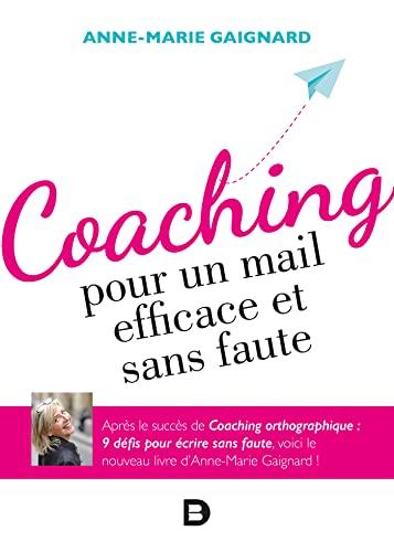 9782807320635: Coaching pour un mail efficace et sans faute