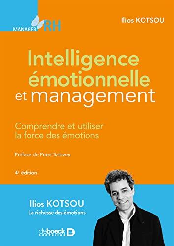 9782807321144: Intelligence émotionnelle et management : Comprendre et utiliser la force des émotions