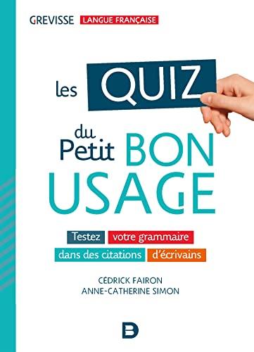 9782807325975: Les quiz du Petit bon usage - Testez votre grammaire dans des citations d'écrivains