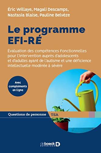 9782807328198: Le programme EFI-RÉ - Évaluation des compétences Fonctionnelles pour l'Intervention auprès d'adolescents et d'adultes ayant de l'autisme ou une déficience intellectuelle modérée à sévère