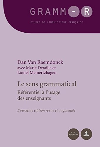 Le Sens Grammatical: Referentiel A L'Usage Des: Brougà re, Gilles,