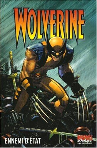 9782809403633: Wolverine, Tome 1 : Ennemi d'état (Marvel Deluxe)