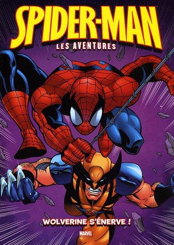 9782809406658: Spider-Man : les aventures, Tome 7 : Wolverine s'�nerve !