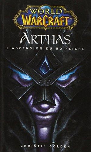 9782809412963: World of Warcraft : Arthas : L'ascension du roi-liche