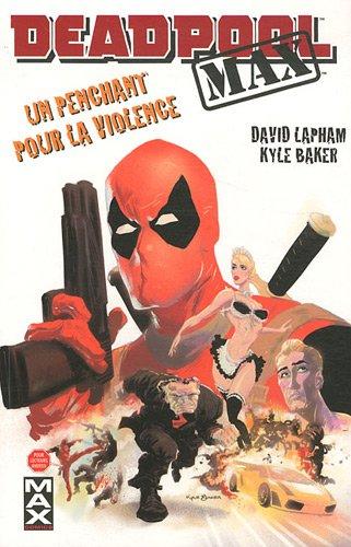 9782809423334: DEADPOOL MAX T01 UN PENCHANT POUR LA VIOLENCE