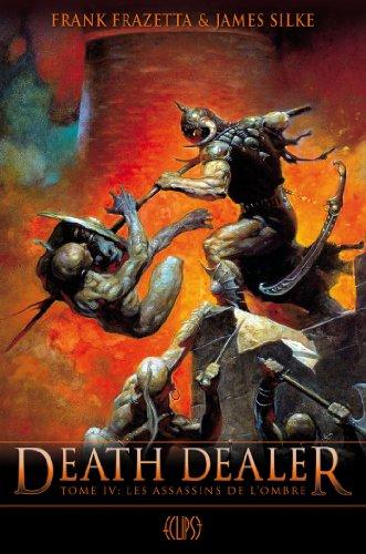 Death Dealer, Tome 4 : Les assassins: Frazetta, Frank, Silke,