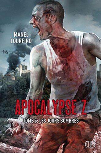 9782809439847: Apocalypse Z, Tome 2 : Les jours sombres