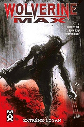 9782809442489: Wolverine Max, Tome 3 : Extrême Logan