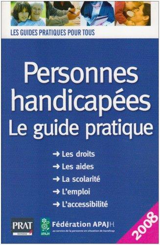 Personnes handicapées : Le guide pratique: Didier Arnal