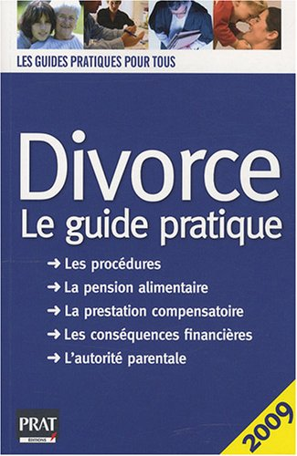 Divorce, le guide pratique,