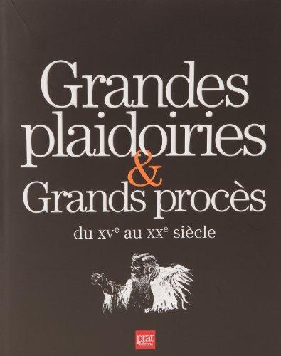 9782809503029: Grandes plaidoiries & grands procès du XVe au XXe siècle