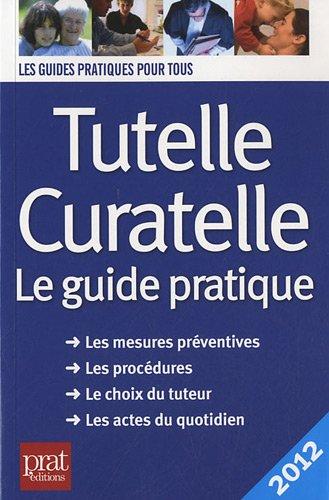 9782809503289: Tutelle curatelle 2012 : Le guide pratique