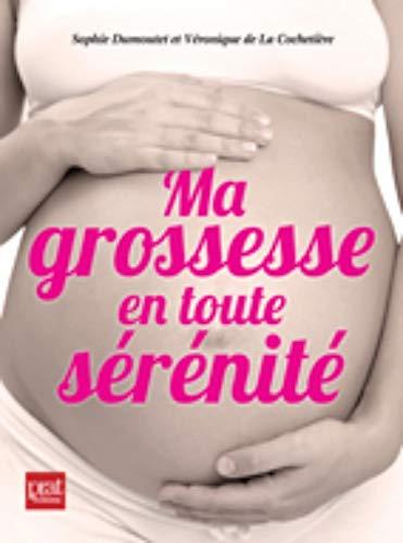 9782809504965: Ma grossesse en toute sérénité