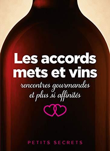 9782809506044: Les accords mets et vins : Rencontres gourmandes et plus si affinit�s