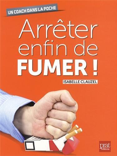 ARRÊTER ENFIN DE FUMER: CLAUZEL ISABELLE