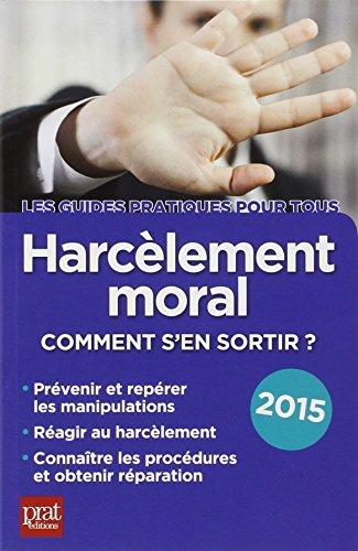 9782809507027: Harcèlement moral : Comment s'en sortir ?