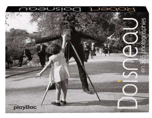 Robert Doisneau En 365 Photogr Fl (French Edition) (2809601070) by Robert Doisneau