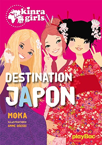 9782809647266: Kinra girls : Destination Japon - tome 5 (P.BAC KIN FICTI)