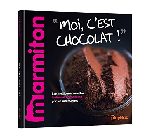 9782809647839: Recettes Moi c'est chocolat - Le meilleur de Marmiton