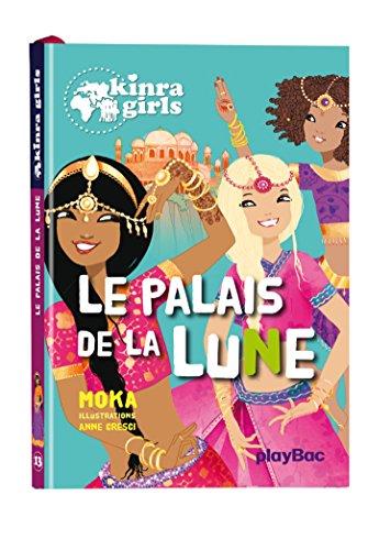 9782809651706: KINRA GIRLS : LE PALAIS DE LA LUNE - TOME 13 (P.BAC KIN FICTI)