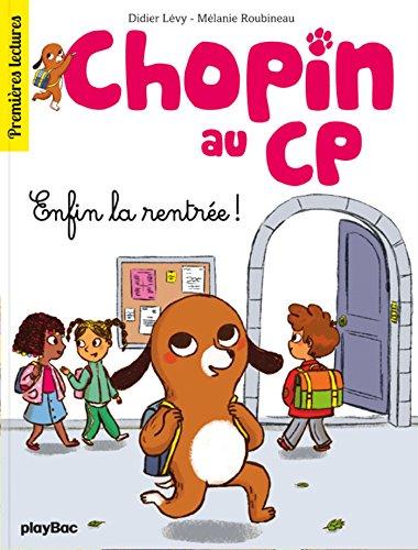 9782809656534: Chopin au CP, Tome 1 : Enfin la rentrée !
