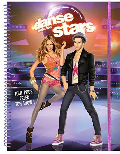 9782809656879: Danse avec les stars - Cahier créatif - Tout pour créer ton show (P.BAC DANS.STAR)