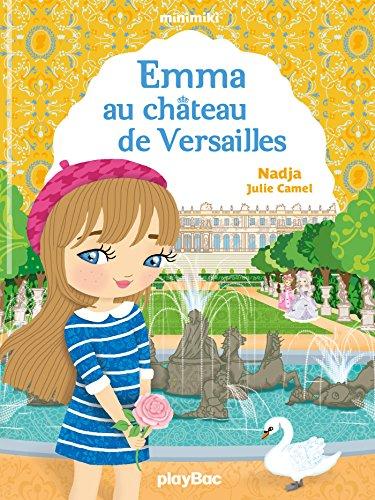 9782809661057: Minimiki - Emma au château de Versailles - Tome 22