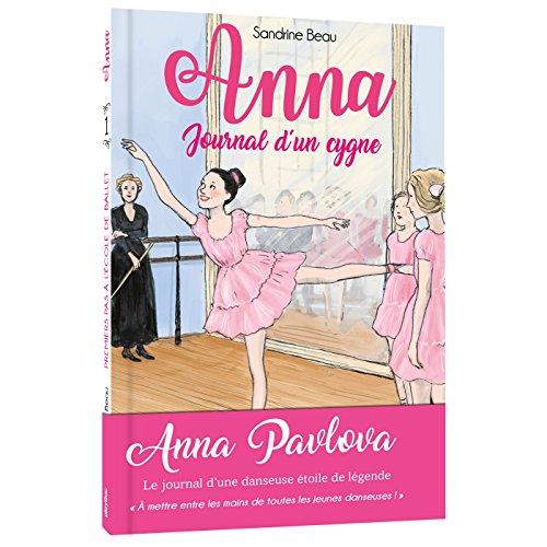 9782809661903: Anna, journal d'un cygne - Premiers pas à l'école de ballet - Tome 1